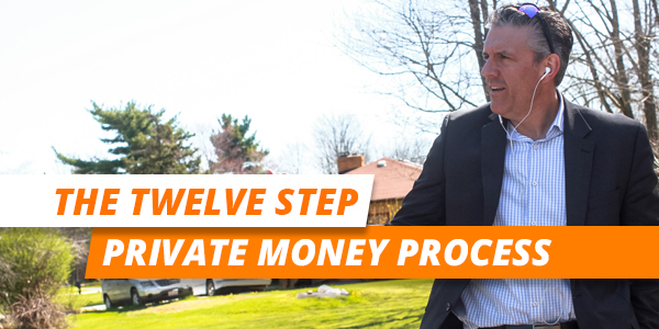 The 12 Step Private Money Process