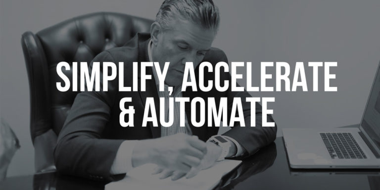 Simplify, Accelerate and Automate