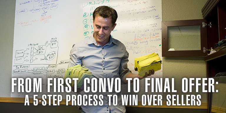 From First Convo To Final Offer: A 5-Step Process To Win Over Sellers