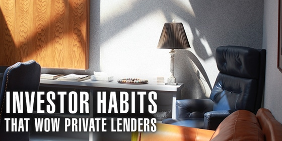 Investor Habits That Wow Private Lenders