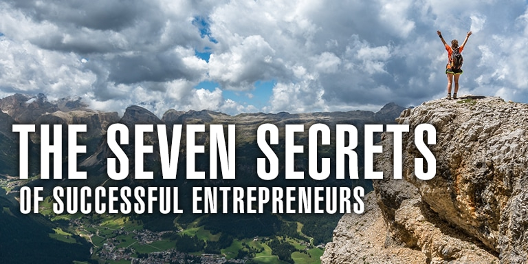 The Seven Secrets Of Successful Entrepreneurs