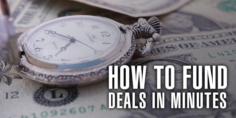 How To Fund Deals In Minutes