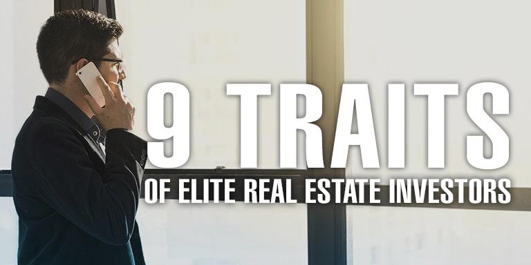 9 Traits Of Elite Real Estate Investors